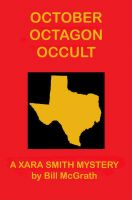 Cover for 'October Octagon Occult - A Xara Smith Mystery'