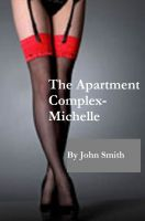 Cover for 'The Apartment Complex- Michelle'