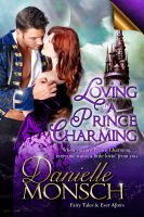 Cover for 'Loving a Prince Charming'