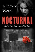 Cover for 'Nocturnal: A Christopher Lance Thriller'