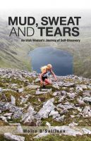 Cover for 'Mud, Sweat and Tears - an Irish Woman's Journey of Self-Discovery'
