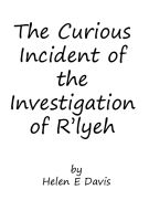 Cover for 'The Curious Incident of the Investigation of R'lyeh'