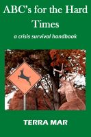Cover for 'ABC's for the Hard Times: a crisis survival handbook'