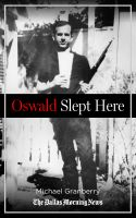 Cover for 'Oswald Slept Here: Lives Changed by a Flash of History'