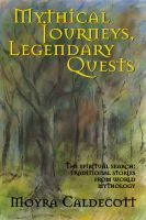 Cover for 'Mythical Journeys, Legendary Quests'