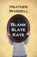 Cover for 'Blank Slate Kate (Toronto Series #7)'