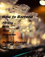 Cover for 'How to Bartend - Flirting With Your Groupies'