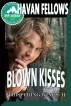 Blown Kisses (Whispering Winds 2) by Havan Fellows