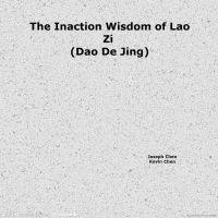 Cover for 'The Inaction Wisdom of Lao Zi (Dao De Jing)'