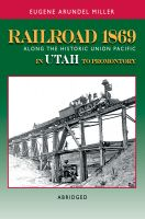 Cover for 'Railroad 1869 Along the Historic Union Pacific in Utah to Promontory'