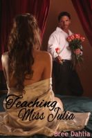 Bree Dahlia - Teaching Miss Julia (Alpha Male/Virgin Erotic Romance)