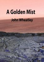 Cover for 'A Golden Mist'