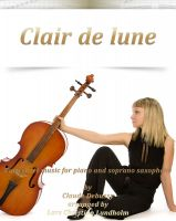 Cover for 'Clair de Lune Pure sheet music for piano and soprano saxophone by Claude Debussy arranged by Lars Christian Lundholm'