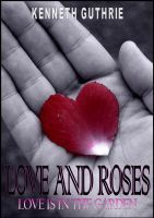 Cover for 'Love and Roses: Love is in the Garden'