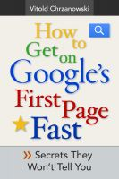 Cover for 'How to Get on Google's First page FAST: Secrets They Won't Tell You'