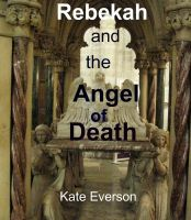 Cover for 'Rebekah and the Angel of Death'