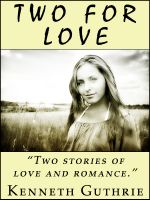 Cover for 'Two For Love (2 Romantic Stories)'