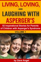 Living, Loving and Laughing with Asperger's (52 Tips, Stories and Inspirat