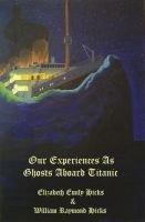 Cover for 'Our Experiences As Ghosts Aboard Titanic'
