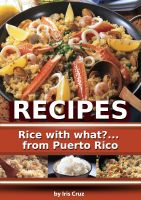 Cover for 'Recipes: Rice with what?... from Puerto Rico'