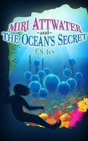 Cover for 'Miri Attwater and the Ocean's Secret'