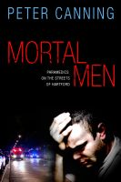 Cover for 'Mortal Men: Paramedics on the Streets of Hartford'