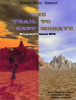 Cover for 'The Trail To East Mohave'