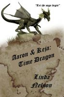 Cover for 'Aaron & Keja: Time Dragon (Orgarlan Saga: Book 1)'