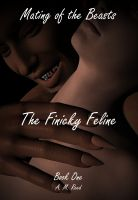 Cover for 'The Finicky Feline (The Mating of the Beasts series - Book 1)'