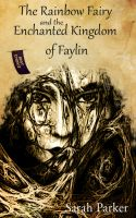 Cover for 'The Rainbow Fairy and the Enchanted Kingdom of Faylin'