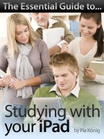 Cover for 'The Essential Guide to Studying with your iPad'