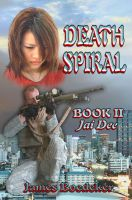 Cover for 'Death Spiral Book 2: Jai Dee'