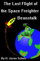 Cover for 'The Last Flight of the Space Freighter Beanstalk'