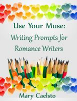 Cover for 'Use Your Muse: Writing Prompts For Romance Writers'