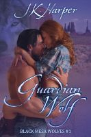 Cover for 'Guardian Wolf (Black Mesa Wolves #1)'