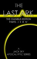 Cover for 'The Last Ark: The Omnibus Edition, Parts - I II III IV (The Socialist Destruction Of The Vatican)'