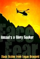 Cover for 'Face Fear: Russel's a Glory Seeker'