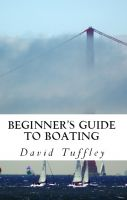 Cover for 'Beginner's Guide to Boating: A How to Guide'