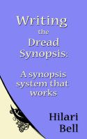 Cover for 'Writing the Dread Synopsis: A synopsis system that works'