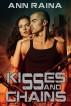 Kisses And Chains by Ann Raina