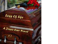 Cover for 'Loss of Life - A Jessie Carr Novel #7'