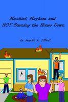 Jessica Elliott - Mischief, Mayhem and NOT Burning the House Down