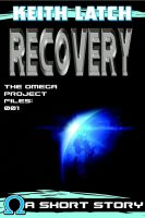Cover for 'Recovery: The Omega Project Files 001'