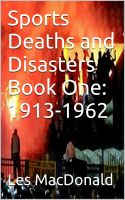 Cover for 'Sports Deaths and Disasters Book One: 1913-1962'