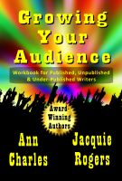 Cover for 'Growing Your Audience: Workbook for Published, Unpublished, and Under-published Writers'