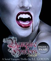 Cover for 'Vampire Hunters: Prelude - Episode 1: Snare'