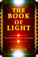 Cover for 'THE BOOK OF LIGHT - The Path Of Return To Yourselves'
