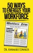 50 Ways to Energize Your Workforce by Annmarie Edwards