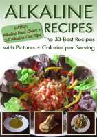 Cover for 'Alkaline Recipes - The 33 Best Recipes with Pictures & Calories'
