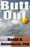 Cover for 'Butt Out: A Compassionate Guide to Helping Yourself Quit Smoking With or Without a Partner'